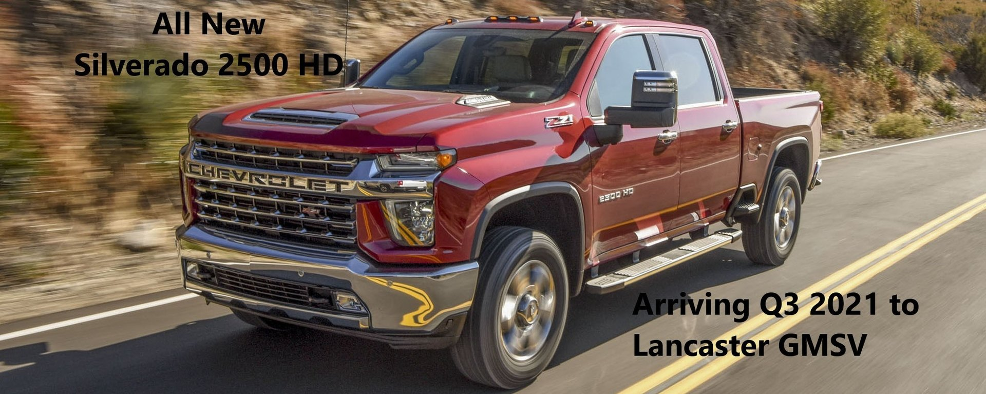 The all new Silverado 2500 HD arriving soon