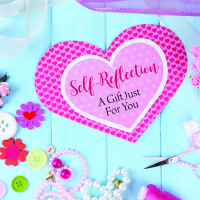 Self Reflection: A Gift Just For You