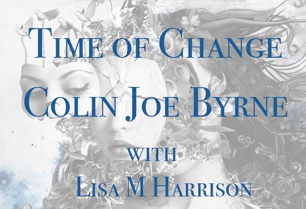 Colin Joe Byrne – Time of Change