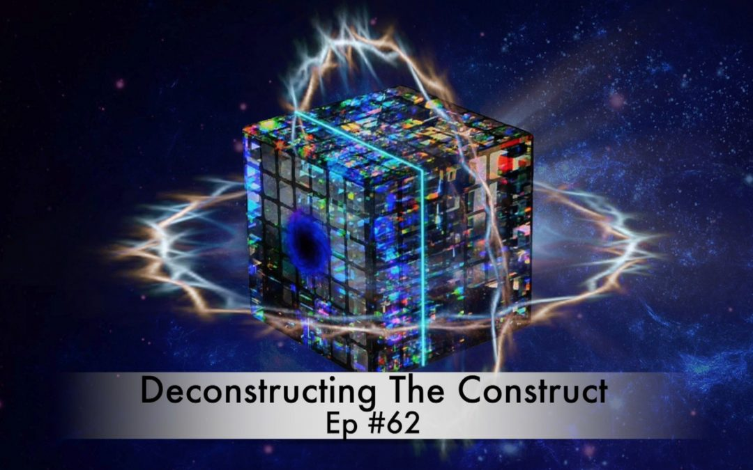 Deconstructing The Construct Ep #62