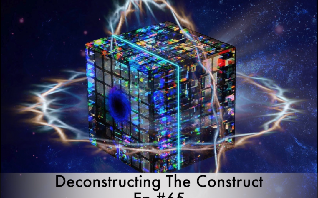 Deconstructing The Construct Ep #65