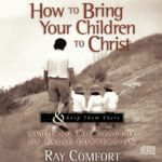 audio-how-to-bring-your-children-to-christ_4e046265037987.51232290.jpg