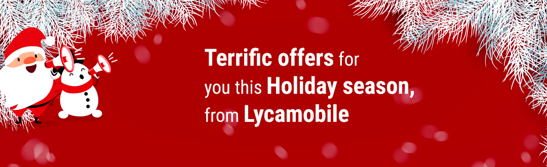 Lycamobile has lined up some terrific offers for you, this Holiday season