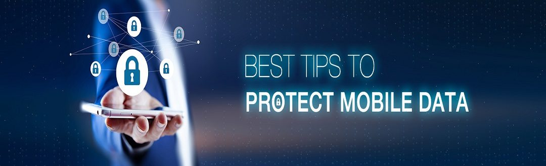 Best tips to protect mobile data