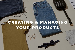 Creating and Managing Your Products