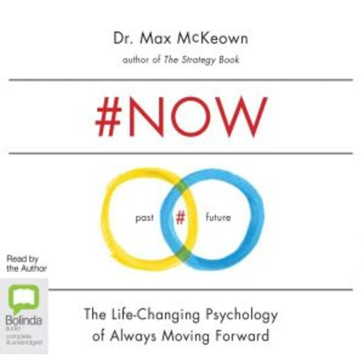 #NOW : The Life-Changing Psychology of Always Moving Forward : 5 Audio CDs  Included