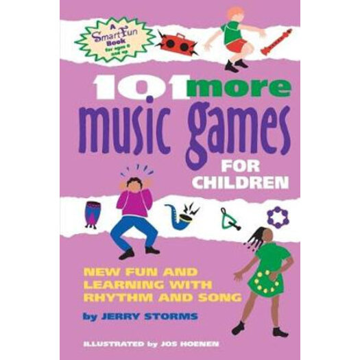101 more music games for children more fun and learning with