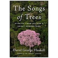 Songs of Trees : The Stories from Nature's Great Connectors