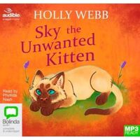 Sky The Unwanted Kitten : 1 MP3 Audio MP3 CD Included