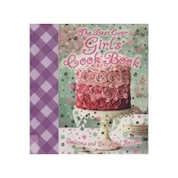 The Best Ever Girls Cook Book : Delicious and Delightful Recipes!
