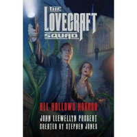 The Lovecraft Squad All Hallows Horror : A Novel