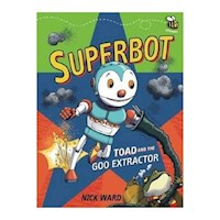 Superbot : Toad and the Goo Extractor