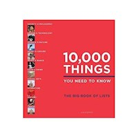 10,000 Things You Need to Know : The Big Book of Lists