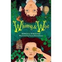 Whimsy and Woe : Whimsy & Woe, Book 1