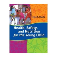 Health, Safety, and Nutrition for the Young Child : 9th Edition