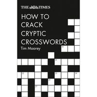 The Times How To Crack Cryptic Crosswords [Second Edition]