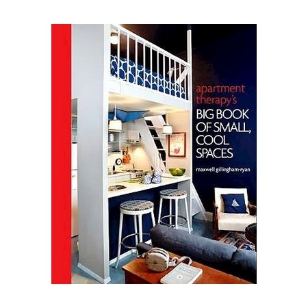 Apartment Therapy\'s Big Book Of Small, Cool Spaces | Buy Lifestyle ...