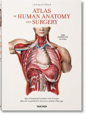 Bourgery, Atlas of Human Anatomy and Surgery : The Complete Plates ...