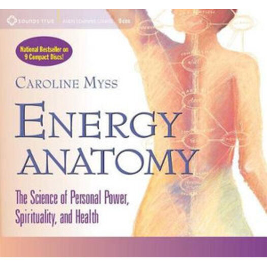 Energy Anatomy : The Science of Personal Power, Spirituality and ...