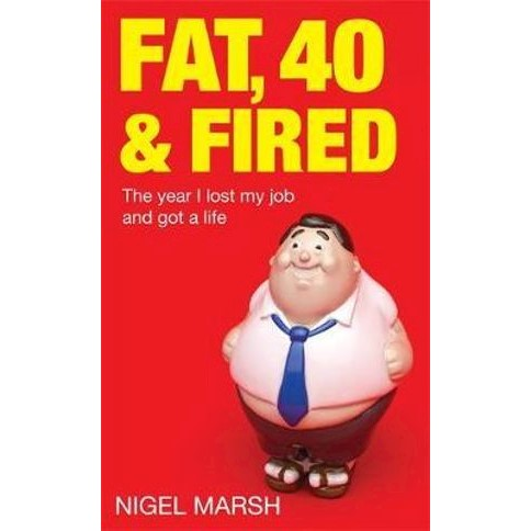 40 fat and fired