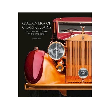 Golden Era of Classic Cars : From the Beginning of 1900 to the End of the  Sixties