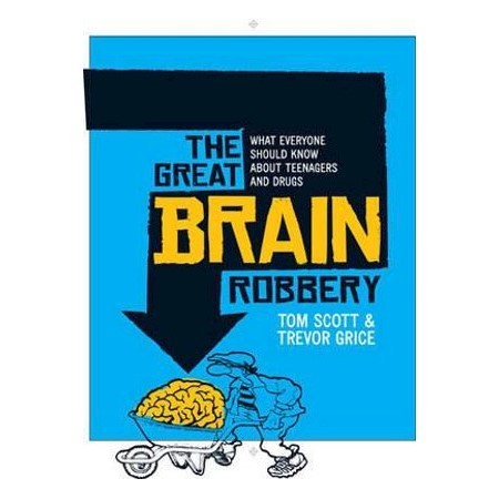 Great Brain Robbery What Everyone Should Know About Teenagers And