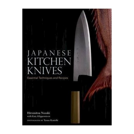 japanese kitchen knives essential techniques and recipes buy