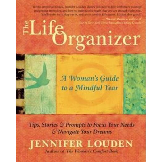 The Life Organizer: A Womans Guide to a Mindful Year