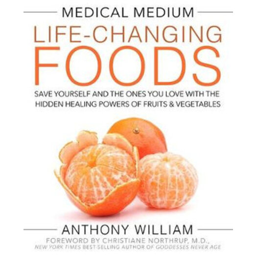 Medical Medium : The Life-changing Foods