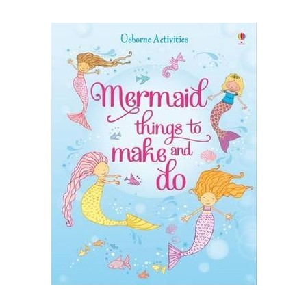 Mermaid Things To Make And Do Buy Young Adults Kids Books