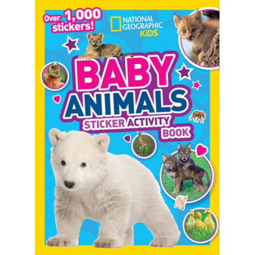 National Geographic Kids : Baby Animals Sticker Activity Book : Over 1,000  Stickers!