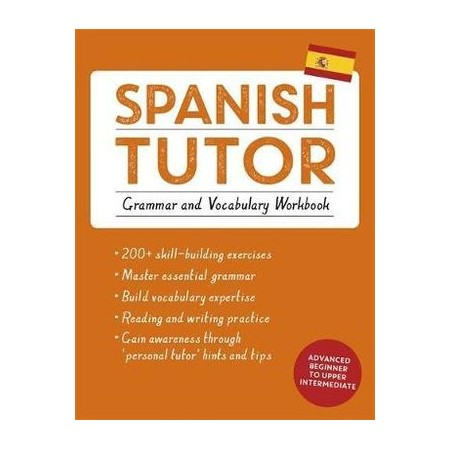 Spanish Tutor: Grammar and Vocabulary Workbook (Learn Spanish) : Practise  Spanish with Teach Yourself
