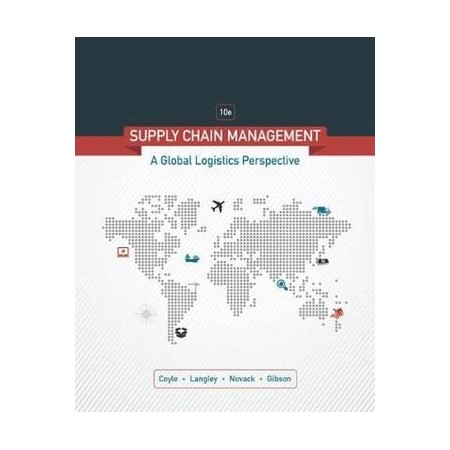 Supply Chain Management: A Logistics Perspective : 10th Edition