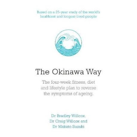 the okinawa way the four week fitness diet and lifestyle plan to