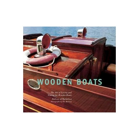 Wooden Boats The Art Of Loving And Caring For Wooden Boats