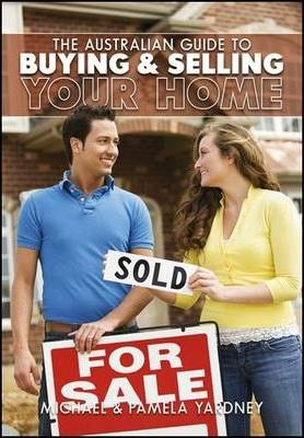 The Australian Guide to Buying and Selling Your Home