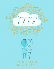 BOOKS_Imaginary_fred_Eoin_Colfer_Oliver_jeffers_cover
