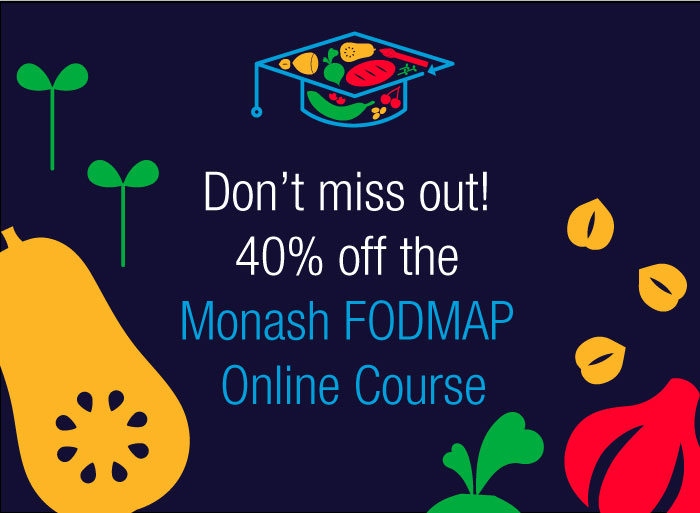 Don't miss out! 40% off the Monash FODMAP Online Course