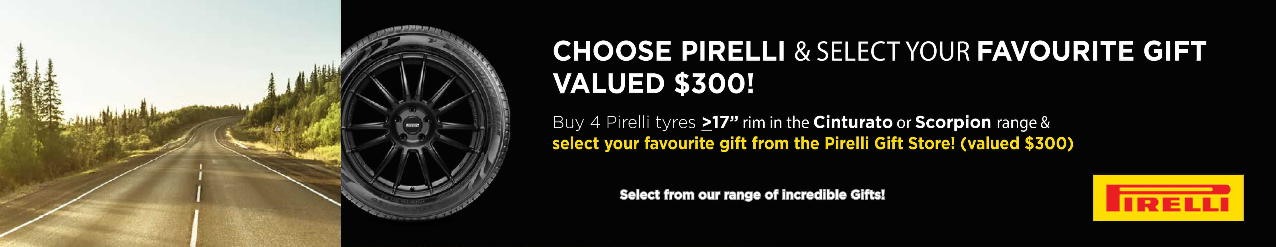 Choose Pirelli and select your favourite gift valued $300!
