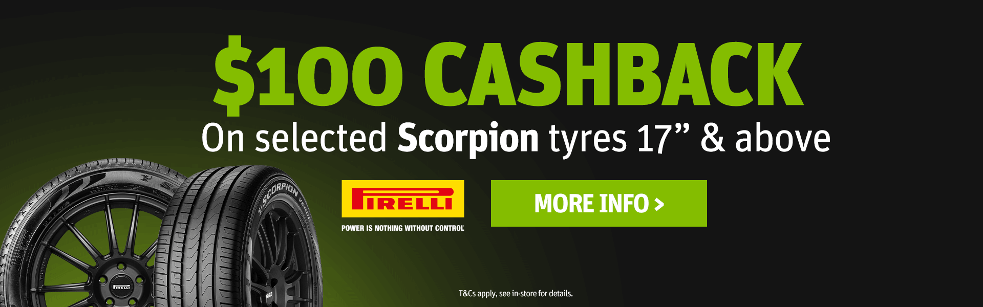 CDT $100 Cashback on selected scorpion tyres 17