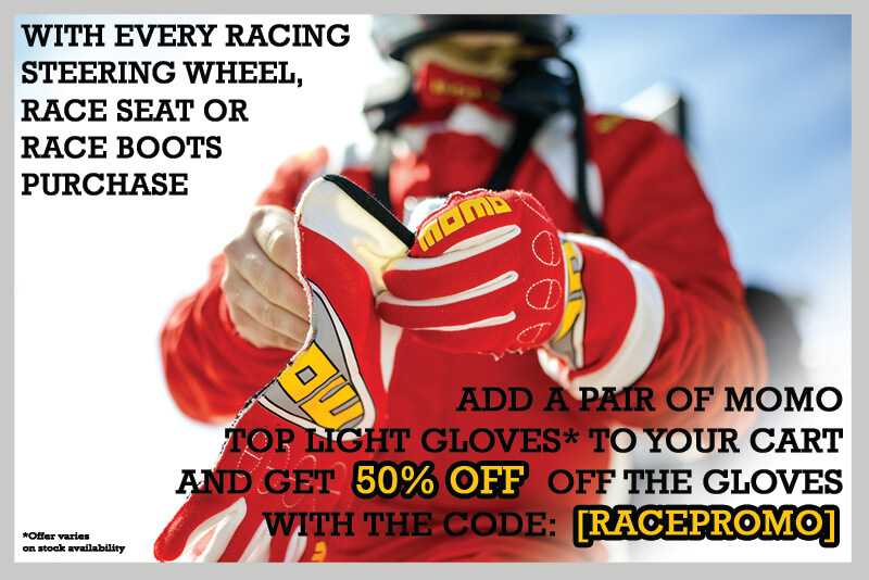 With every racing steering wheel, race seat, or race boots purchase, get 50% off a pair of Momo Toplight Gloves