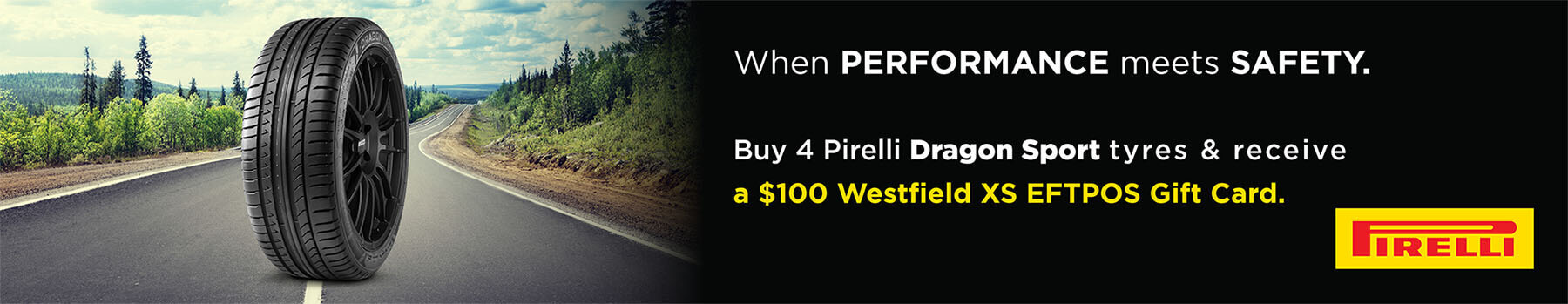 Buy 4 Pirelli Dragon Sport tyres and recieve a $100 Gift Card