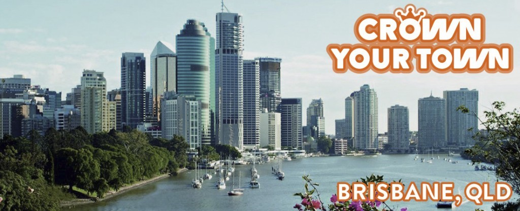 Crown Your Town: Brisbane, QLD