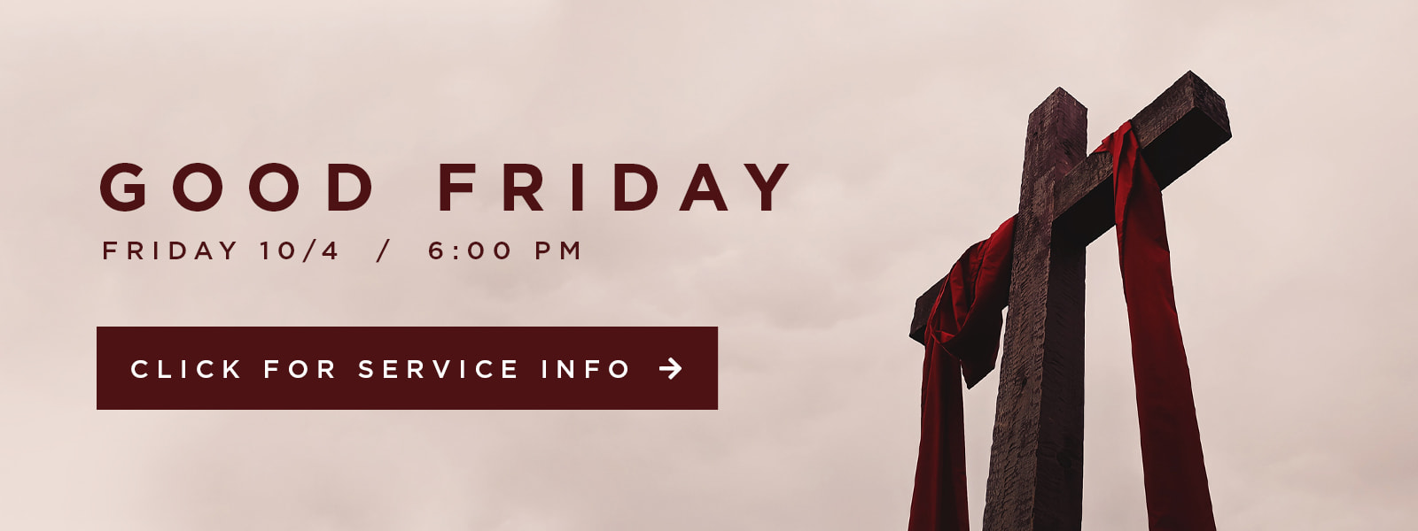 Good Friday Service - Click here for more info