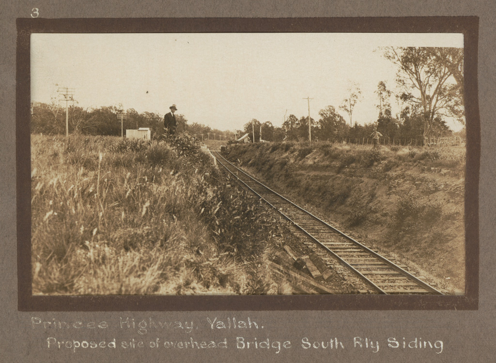 3 Princes Highway. Yallah. Proposed site of overhead Bridge South Rly [Railway] Siding