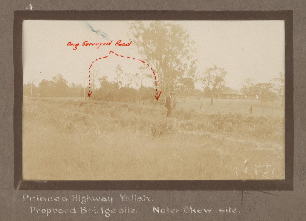 4 Princes Highway. Yallah. Proposed Bridge site. Note Skew Site.