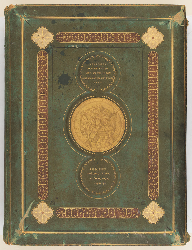 00 Addresses Presented to Lord Carrington Governor of New South Wales 1886 No.2, containing Colonial views, flowers, birds and insects [Cover]