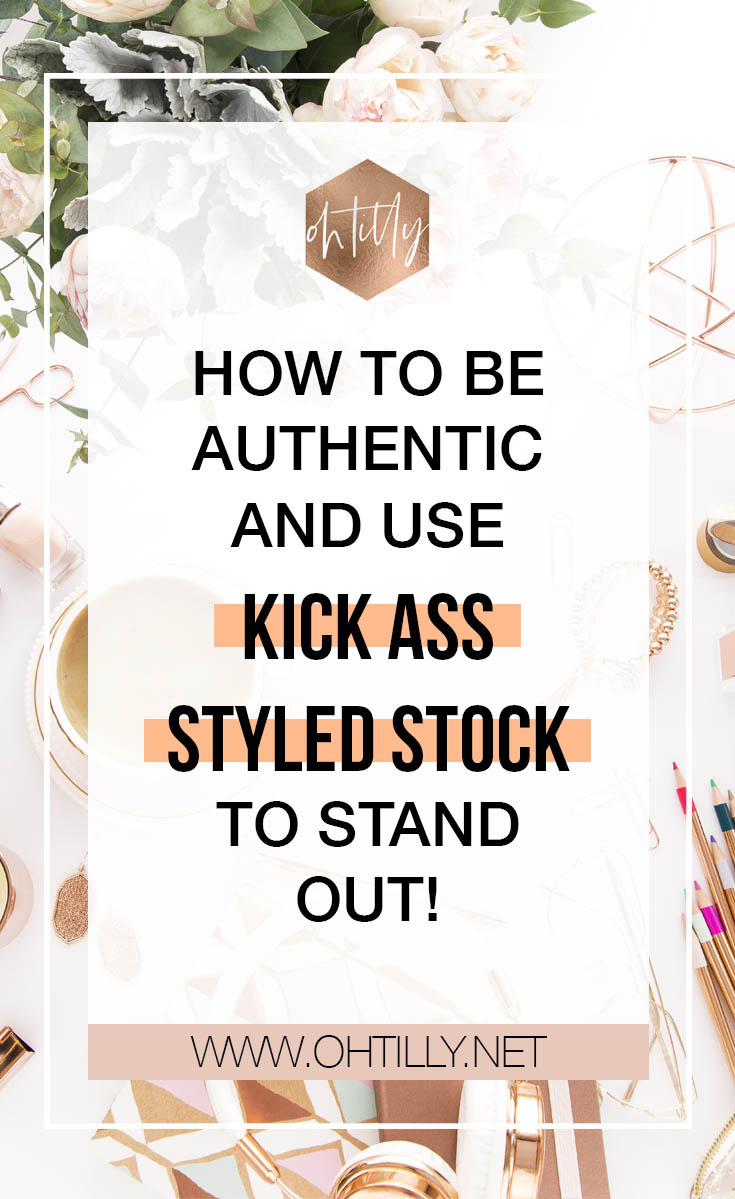 How to be Authentic and use Kick Ass Styled Stock to stand out