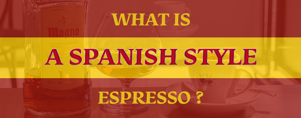 What is a Spanish style espresso ?