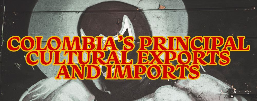 Colombia's Principal Cultural Exports and Imports